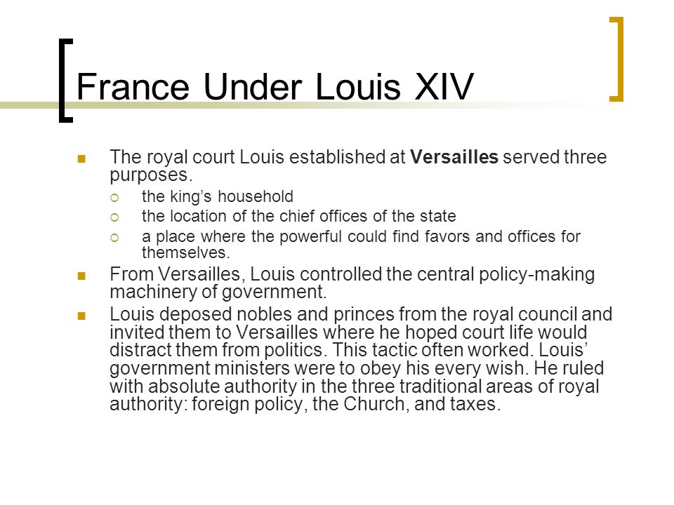France Under Louis XIV Louis had an anti-Huguenot policy, wanting the Huguenots to convert to Catholicism.