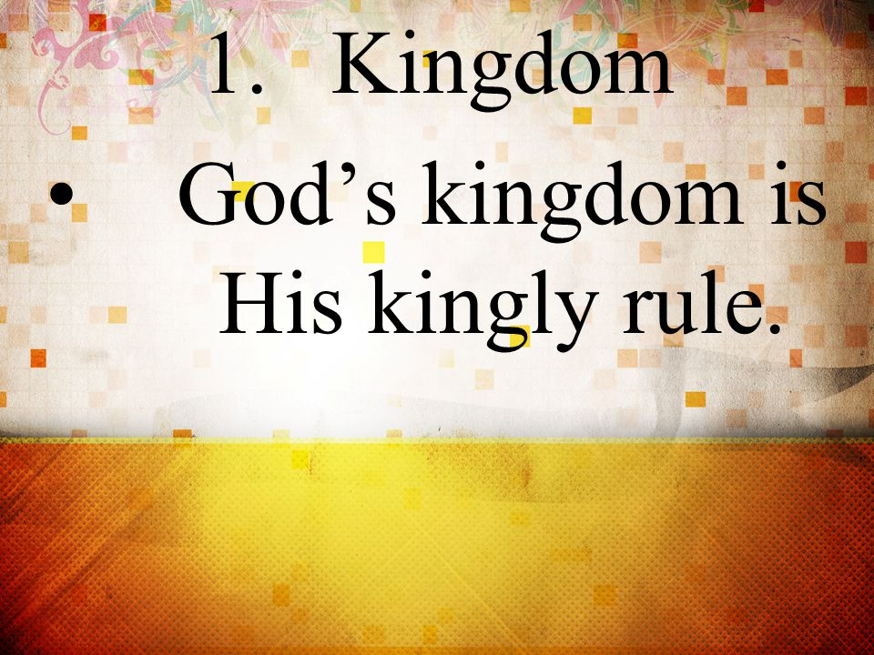 2.God's Will Wherever the kingdom of God exerts its presence, God's will is experienced.