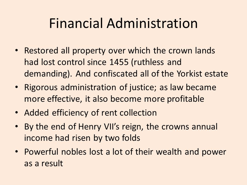 Financial Administration Restored all property over which the crown lands had lost control since 1455 (ruthless and demanding).