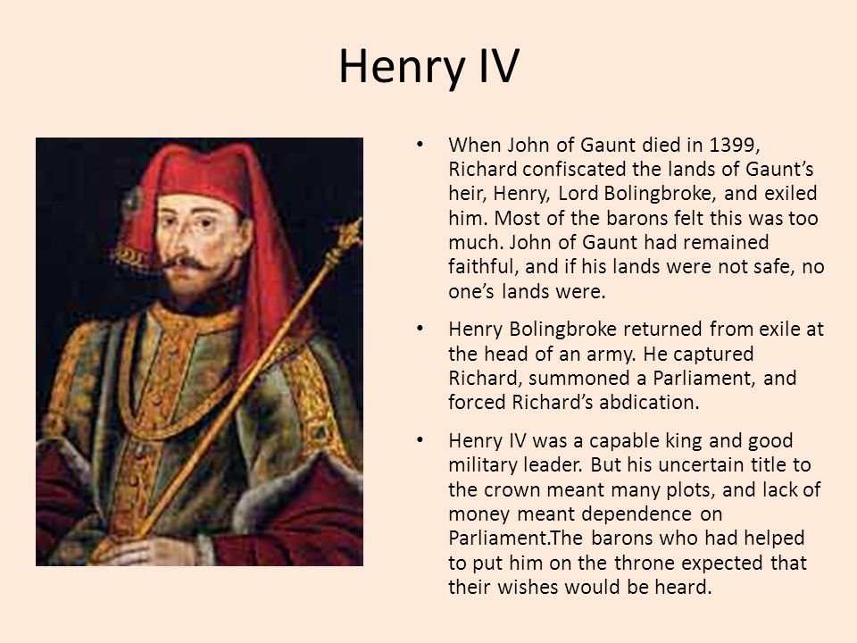 Henry V (1413 – 1422) In 1415, Henry V invaded France to regain all the territory his ancestors had lost.