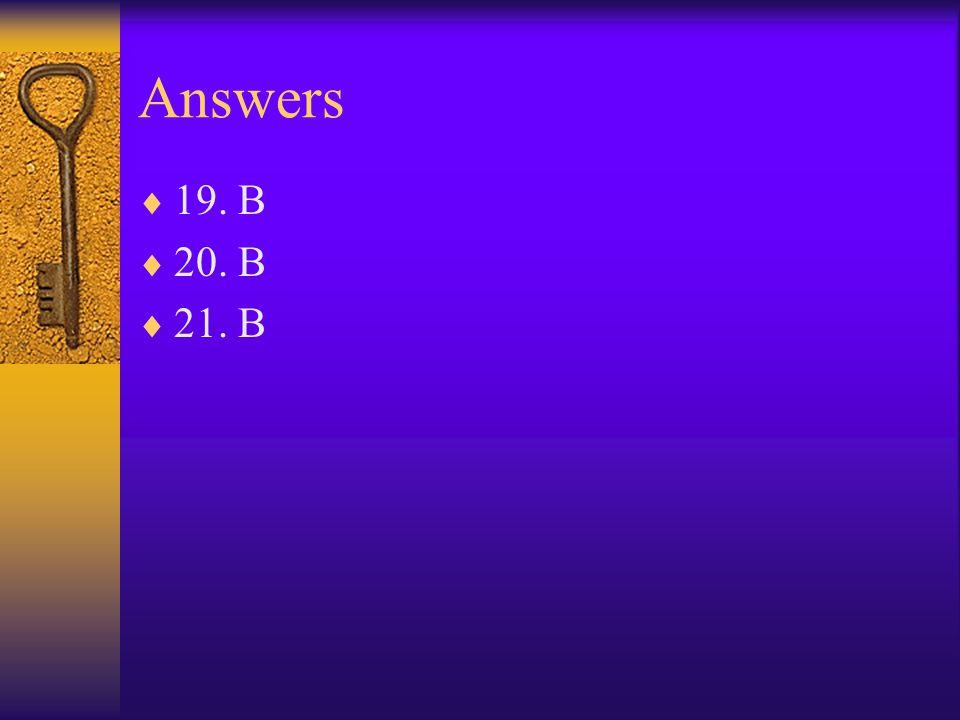 Answers  19. B  20. B  21. B
