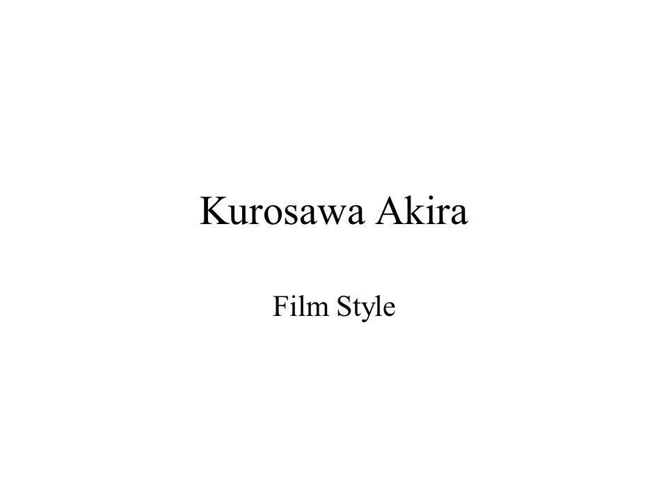 Kurosawa Akira Film Style