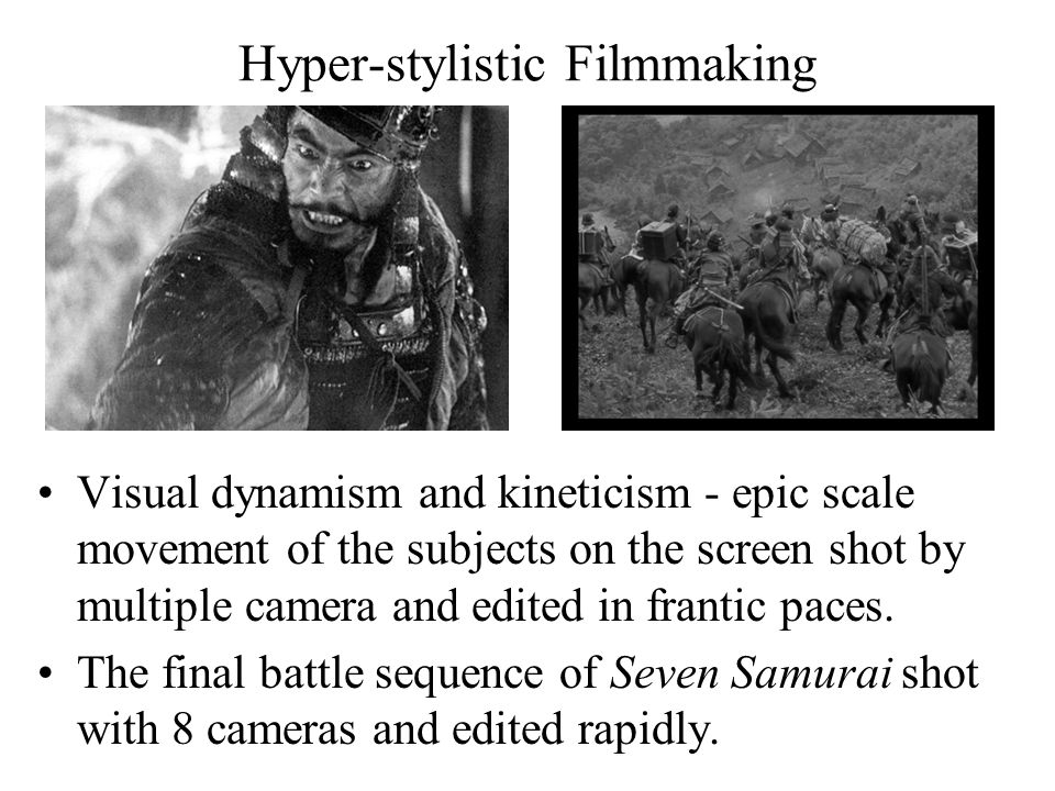 Hyper-stylistic Filmmaking Visual dynamism and kineticism - epic scale movement of the subjects on the screen shot by multiple camera and edited in frantic paces.