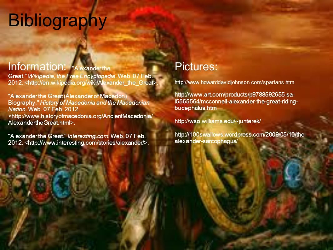 Bibliography Information: Alexander the Great. Wikipedia, the Free Encyclopedia.