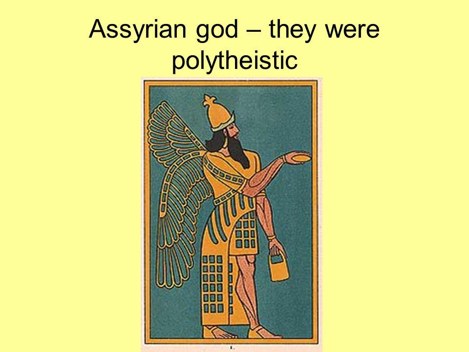 Assyrian god – they were polytheistic