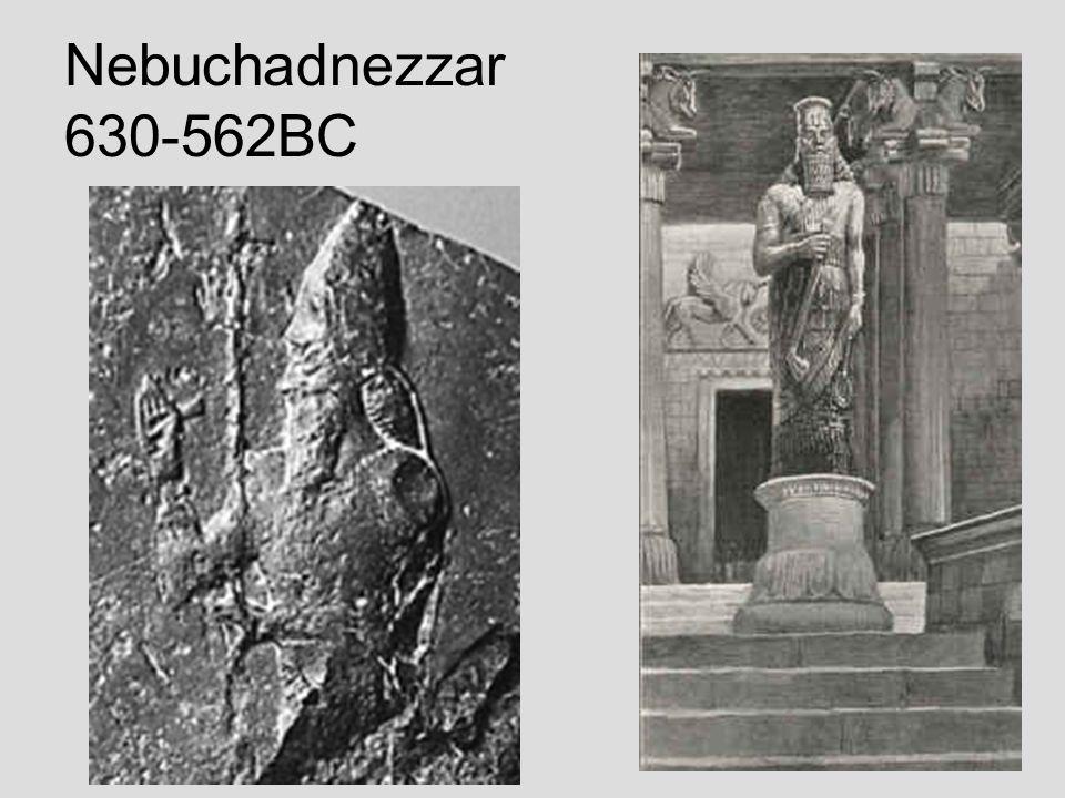 Nebuchadnezzar 630-562BC