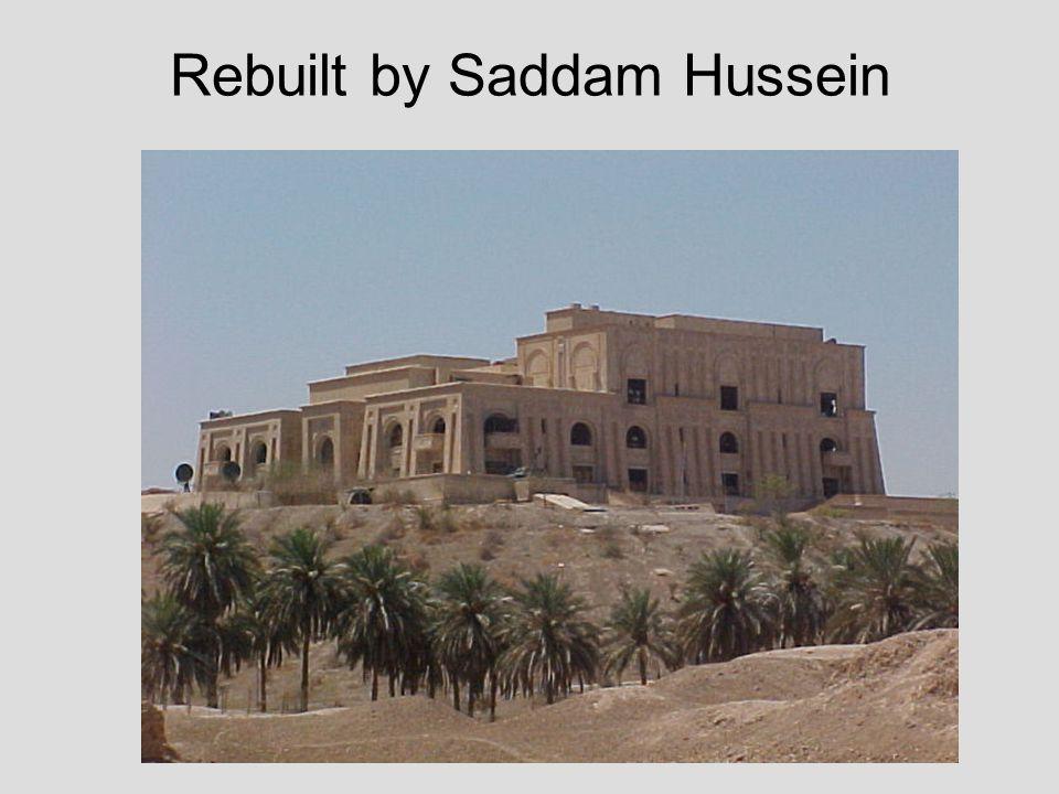 Rebuilt by Saddam Hussein