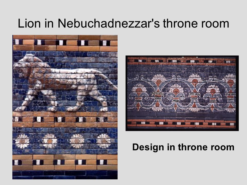 Lion in Nebuchadnezzar s throne room Design in throne room