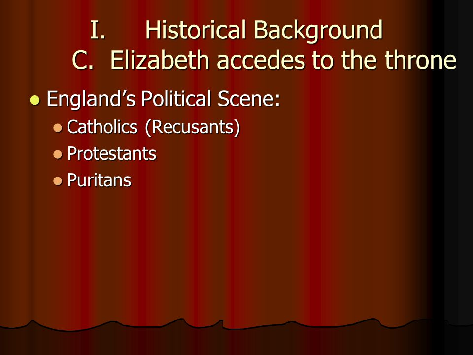 I.Historical Background C.