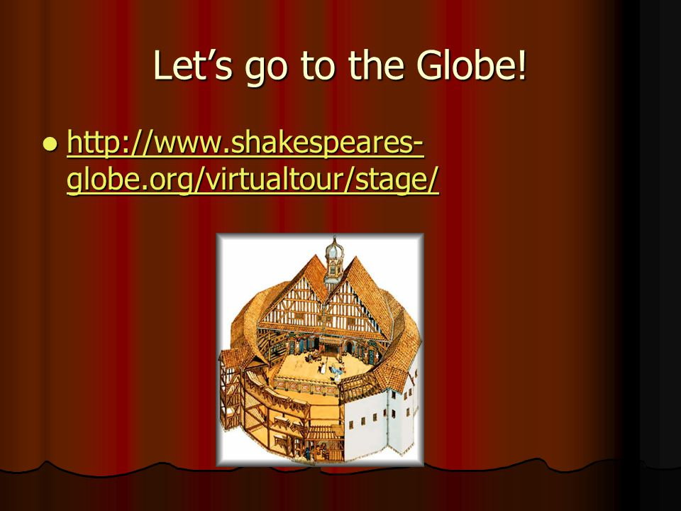 Let's go to the Globe.