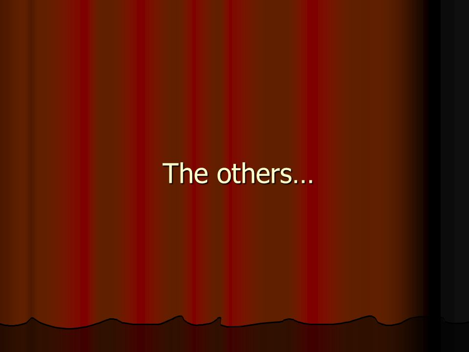 The others…