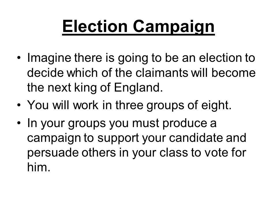 Your Task Your group must produce the following items before the election next lesson: An A3 poster supporting your candidate (2).