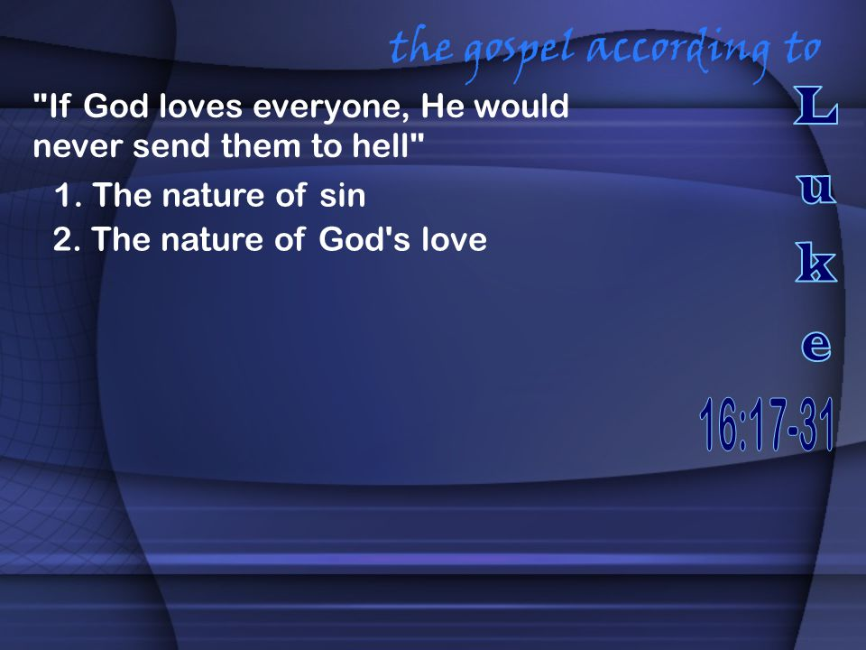2. The nature of God's love the gospel according to