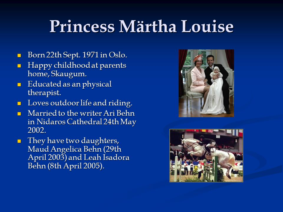 Princess Märtha Louise Born 22th Sept. 1971 in Oslo.