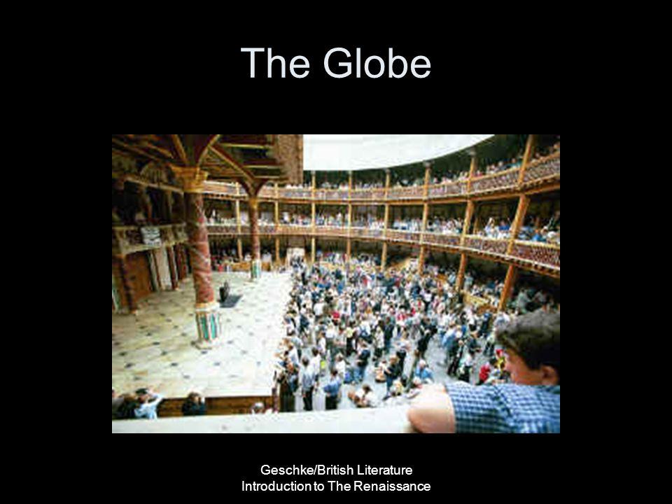 Geschke/British Literature Introduction to The Renaissance The Globe