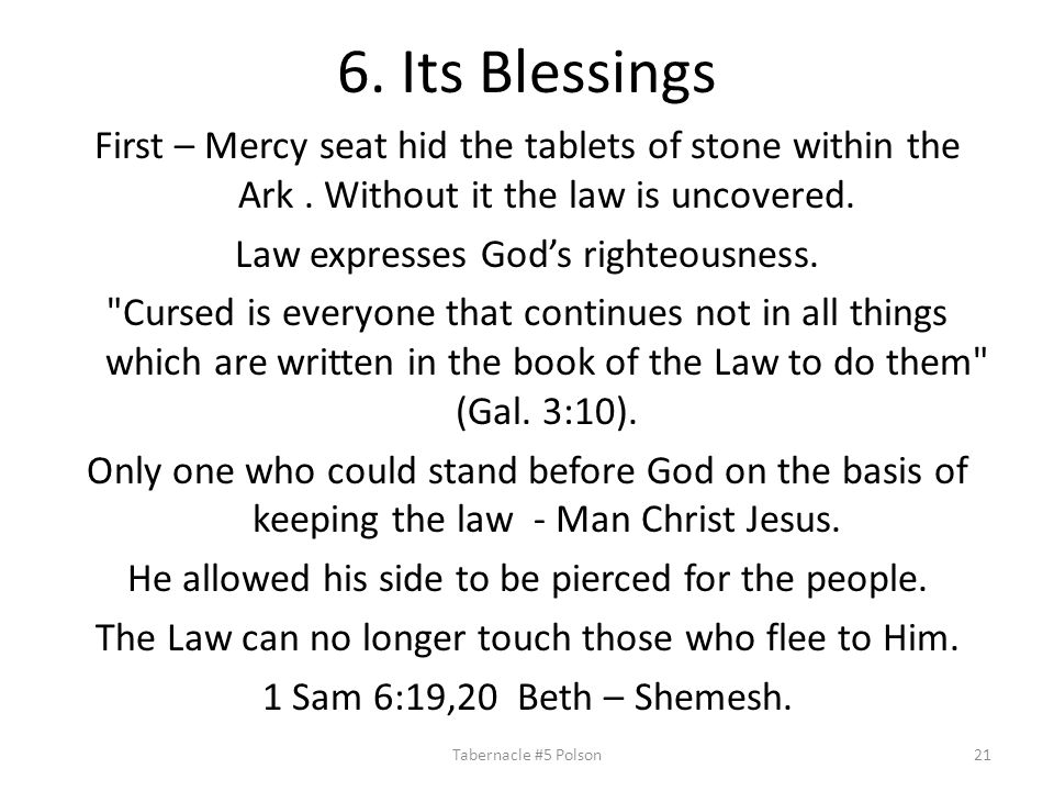 6. Its Blessings First – Mercy seat hid the tablets of stone within the Ark.