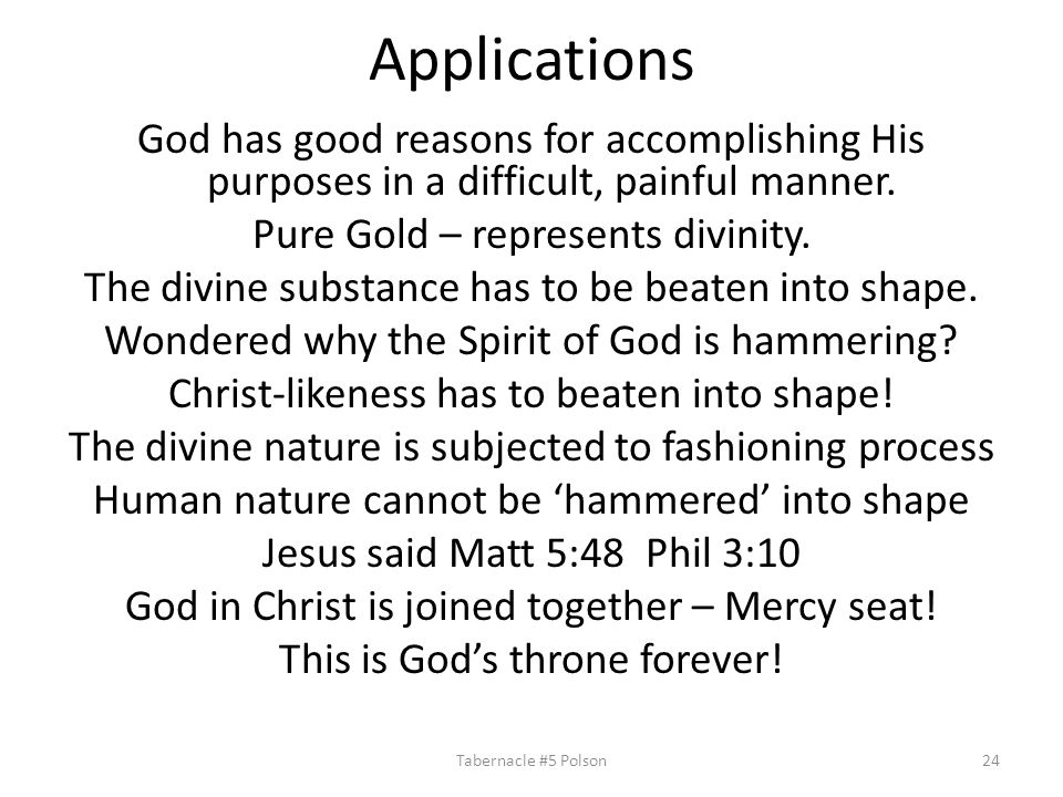 Applications God has good reasons for accomplishing His purposes in a difficult, painful manner.