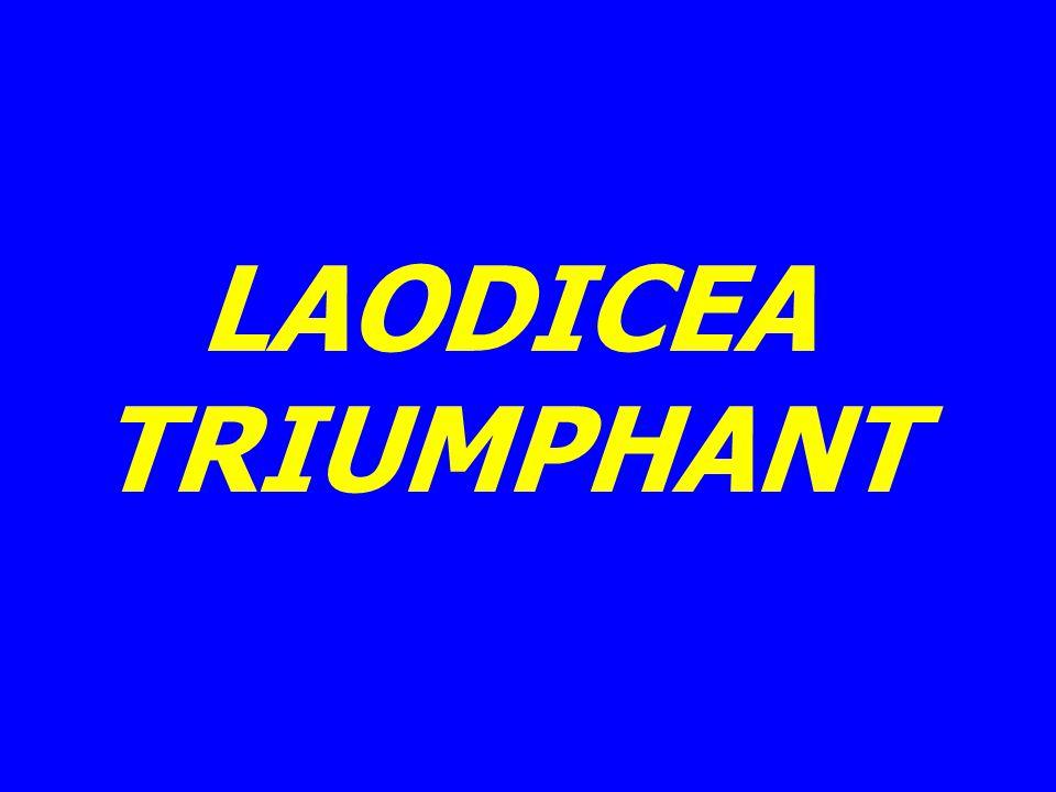 LAODICEA TRIUMPHANT