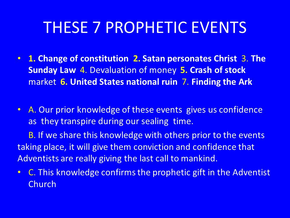 THESE 7 PROPHETIC EVENTS 1. Change of constitution 2.