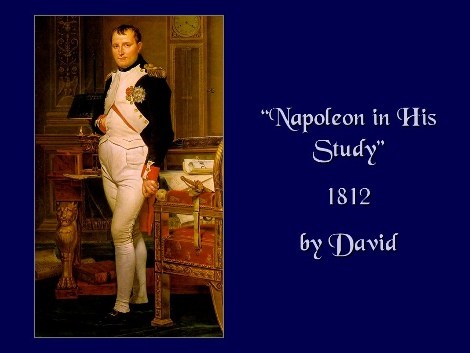 Napoleon in His Study 1812 by David Napoleon in His Study 1812 by David