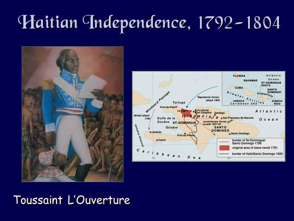 Haitian Independence, 1792-1804 Toussaint L'Ouverture