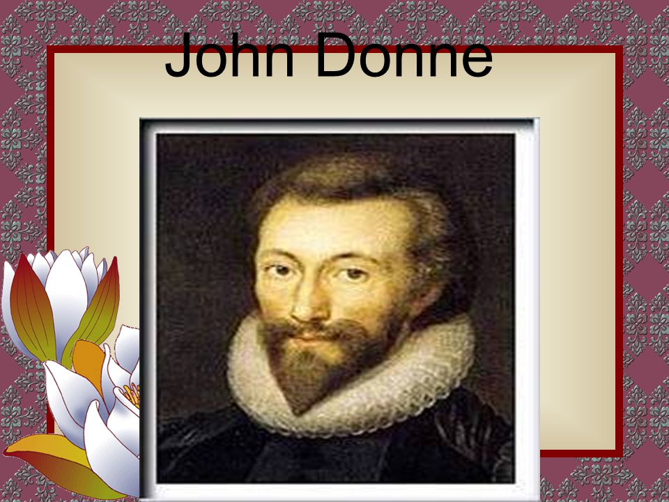 Donne's imagery It has always impressed readers by its range and variety and its avoidance of the conventionally ornamental.