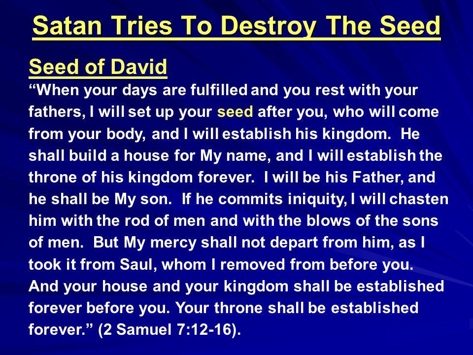Satan Tries To Destroy The Seed Athaliah Kills Royal Seed; Joash Saved.