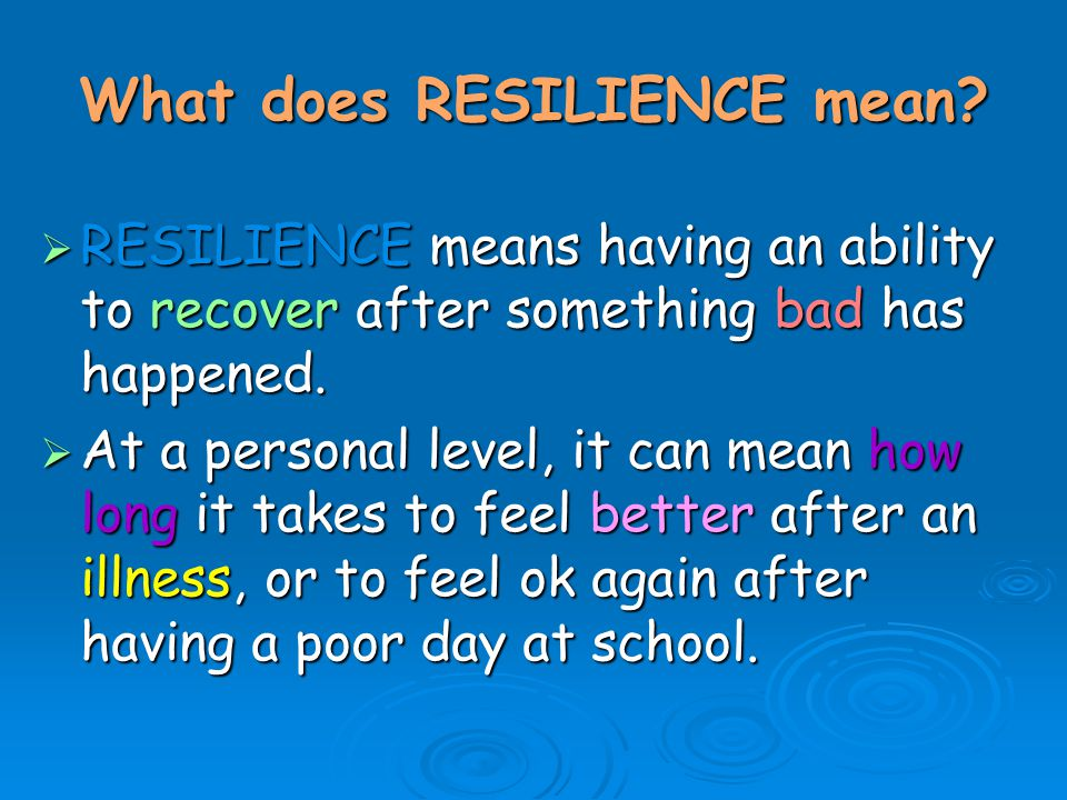 What does RESILIENCE mean.