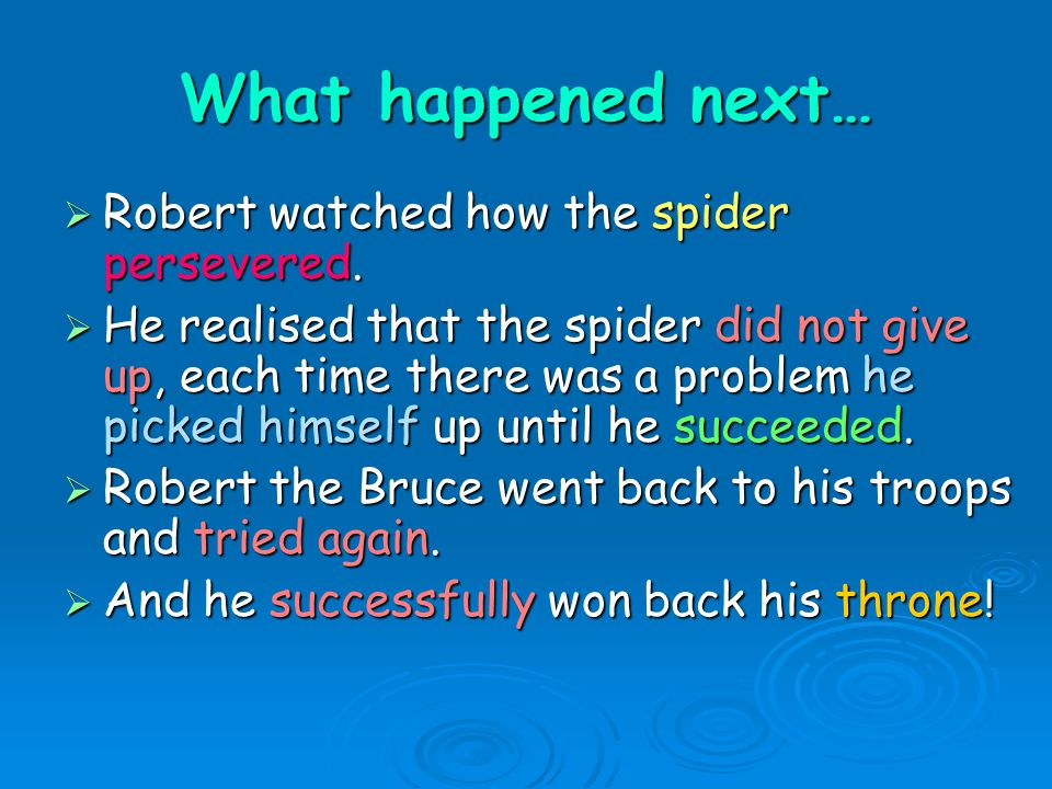The famous moral of the tale is…. If at first you don't succeed. Try, try and try again