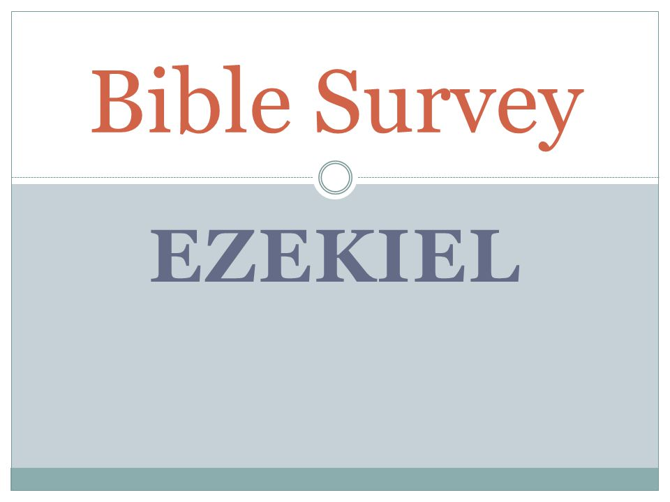 EZEKIEL Bible Survey