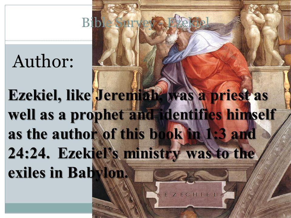 Bible Survey - Ezekiel Date of Writing: 592-570 BC