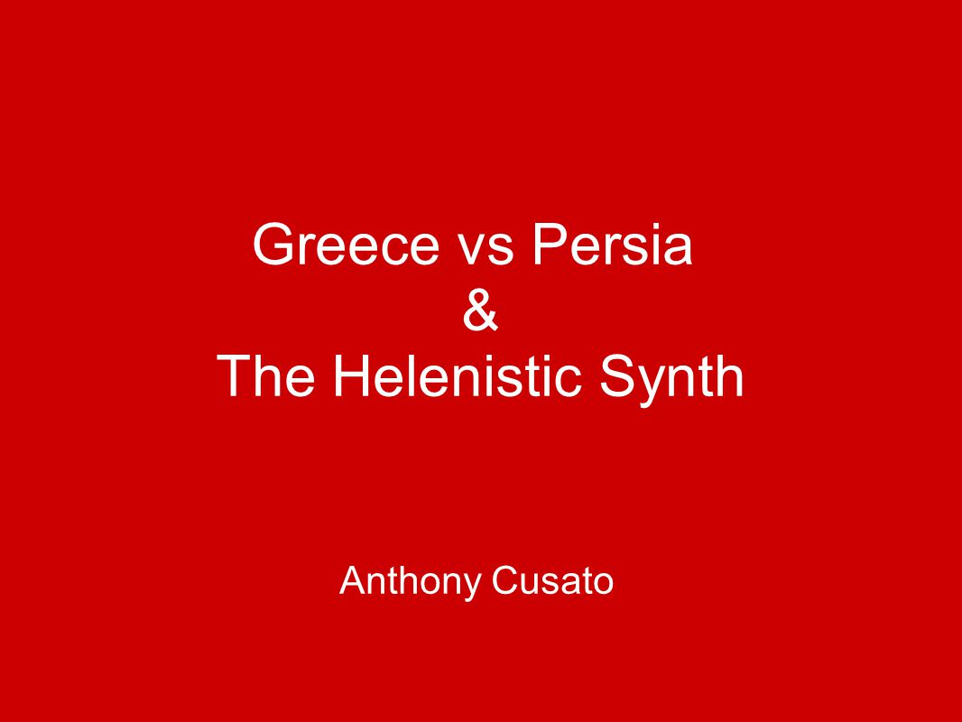 Greece vs Persia & The Helenistic Synth Anthony Cusato
