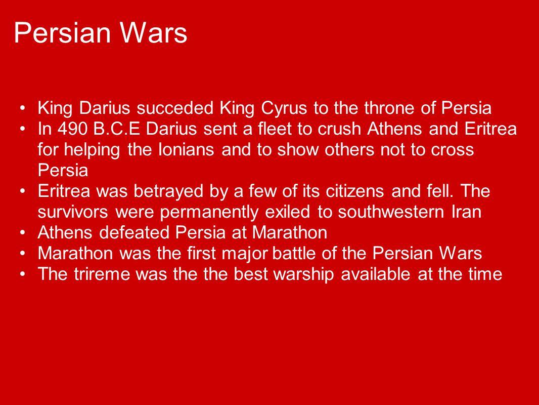 Persian Wars Xerxes succeded Darius to the throne In 480 B.C.E.