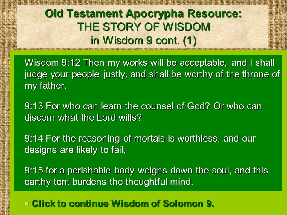 Old Testament Apocrypha Resource: THE STORY OF WISDOM in Wisdom 9 cont.