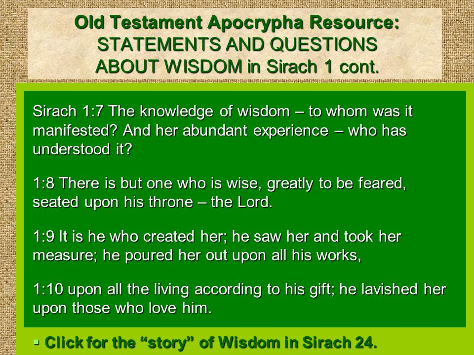 Old Testament Apocrypha Resource: STATEMENTS AND QUESTIONS ABOUT WISDOM in Sirach 1 cont.