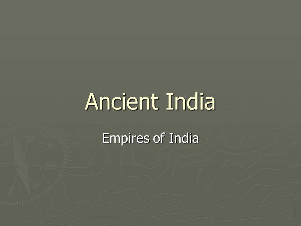 Ancient India Empires of India