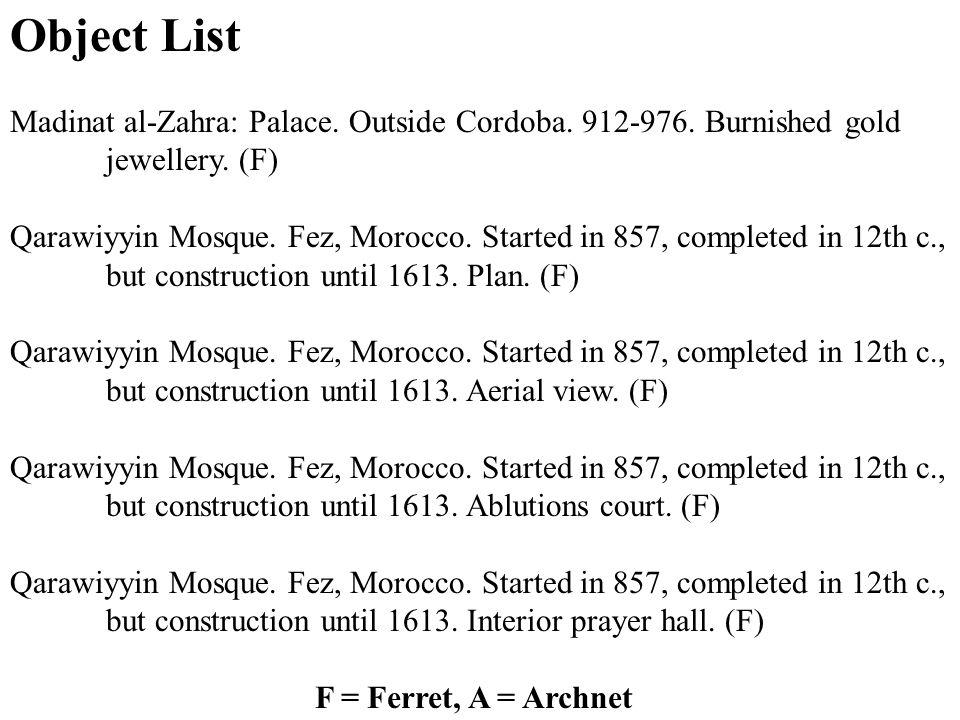 Object List F = Ferret, A = Archnet Madinat al-Zahra: Palace.