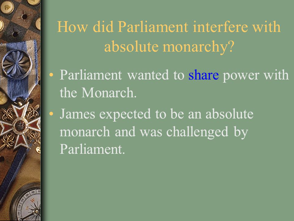 How did Parliament interfere with absolute monarchy.