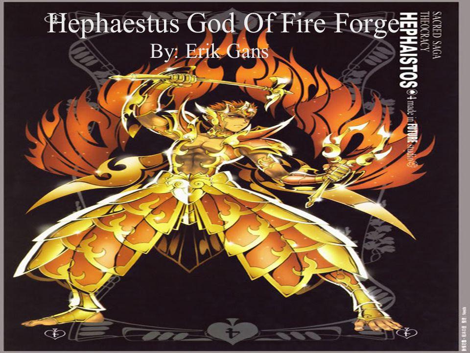 Hephaestus God Of Fire Forge By: Erik Gans