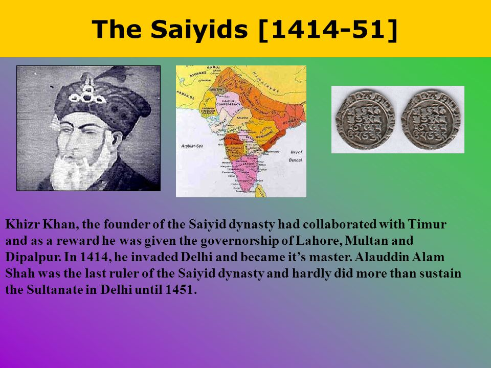The Lodhis [1451-1526] After thirty-seven years of chaotic rule, Bahlol Lodhi recognized as primus interpares by his compatriots, acquired control of Delhi and laid the foundation of the Lodhi dynasty.