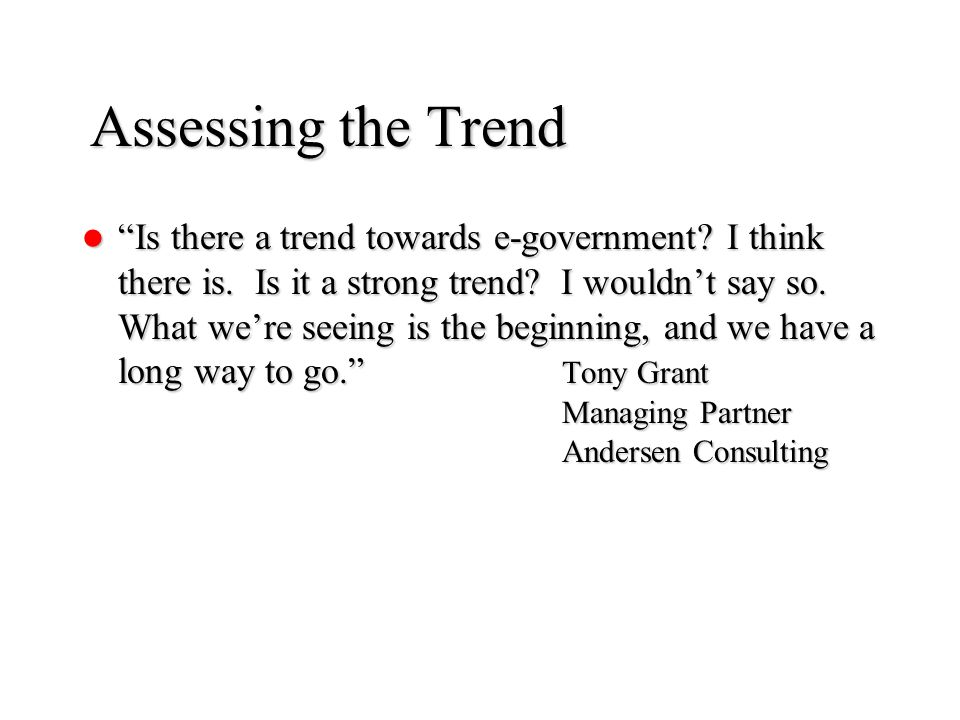 Assessing the Trend Is there a trend towards e-government.