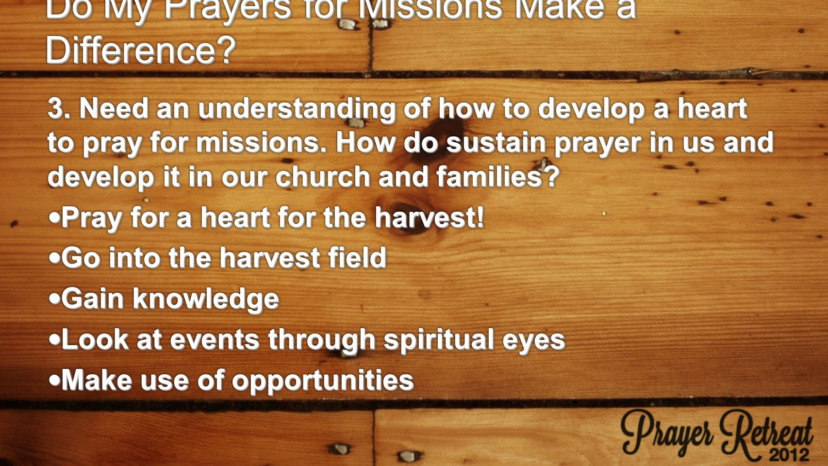 3. Need an understanding of how to develop a heart to pray for missions.