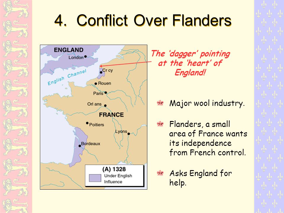 4. Conflict Over Flanders Major wool industry.