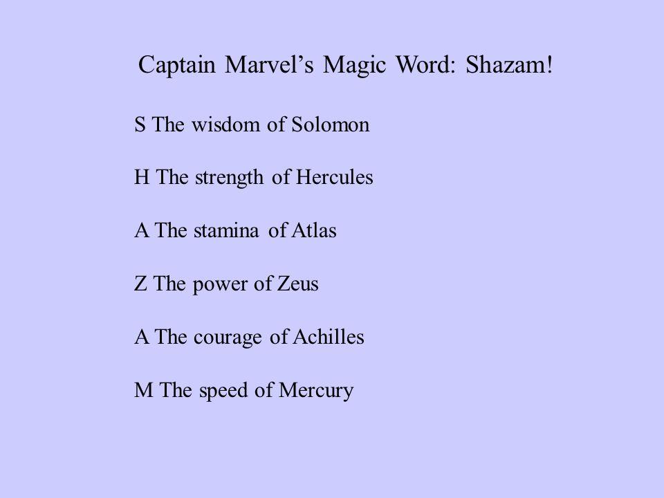 Captain Marvel's Magic Word: Shazam.
