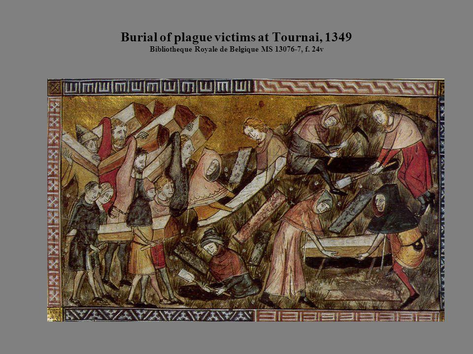 Burial of plague victims at Tournai, 1349 Bibliotheque Royale de Belgique MS 13076-7, f. 24v