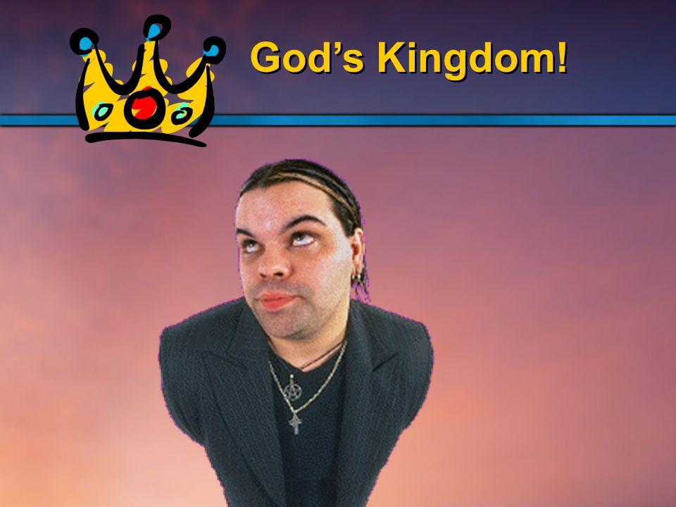 God's Kingdom!