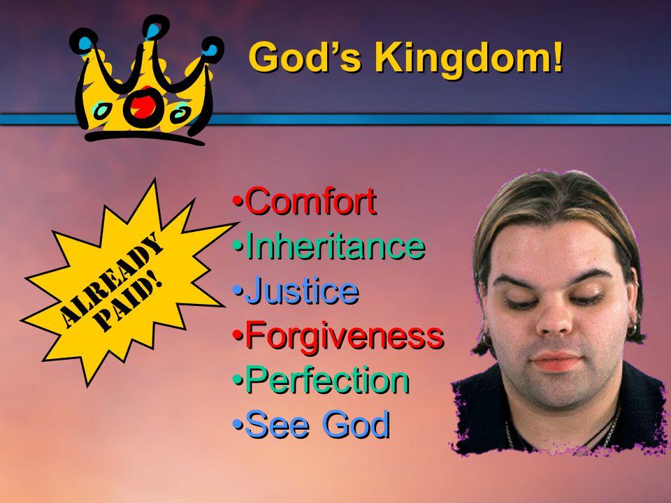 God's Kingdom. ALREADY Paid.