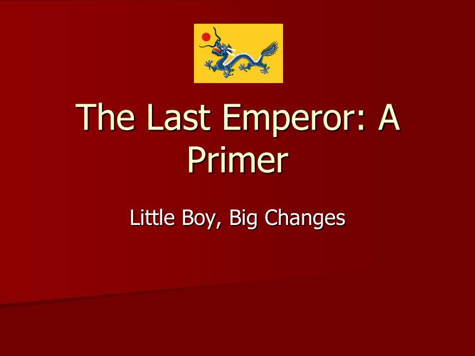 The Last Emperor: A Primer Little Boy, Big Changes