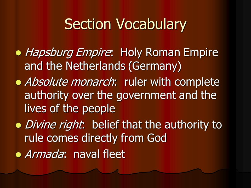 Section Vocabulary Hapsburg Empire: Holy Roman Empire and the Netherlands (Germany) Hapsburg Empire: Holy Roman Empire and the Netherlands (Germany) A