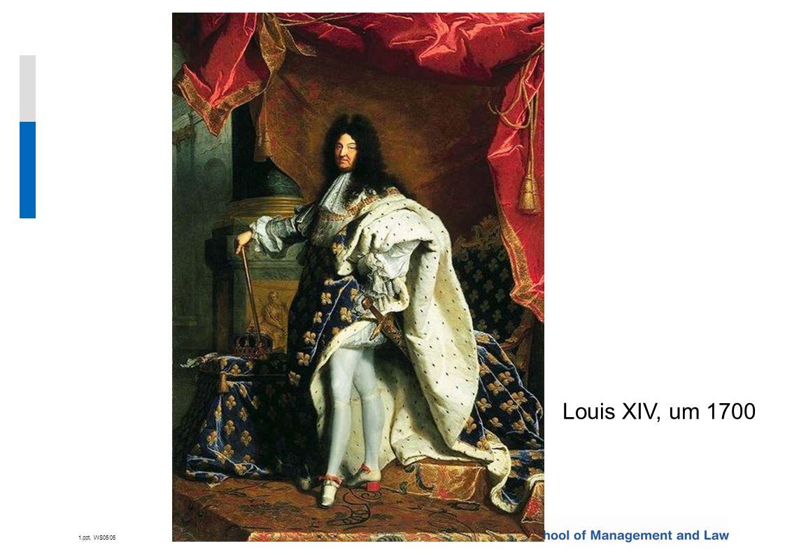 1.ppt, WS05/06 10 Louis XIV, um 1700